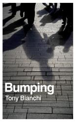 'Bumping' by Tony Bianchi, front cover detail